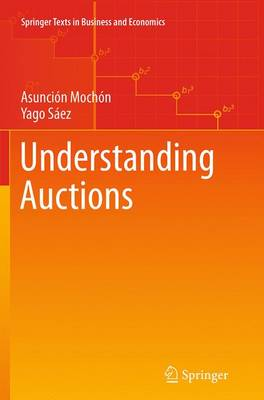 Understanding Auctions - Springer Texts in Business and Economics (Paperback)