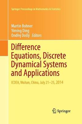 Difference Equations, Discrete Dynamical Systems and Applications: ICDEA, Wuhan, China, July 21-25, 2014 - Springer Proceedings in Mathematics & Statistics 150 (Paperback)