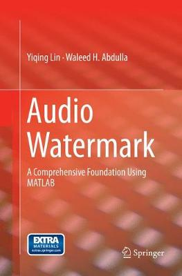 Audio Watermark: A Comprehensive Foundation Using MATLAB (Paperback)