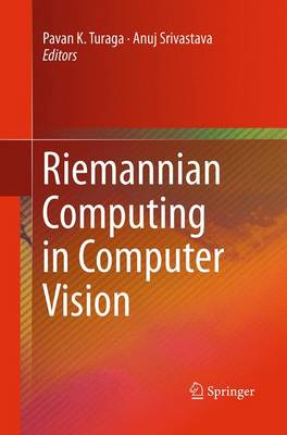 Riemannian Computing in Computer Vision (Paperback)
