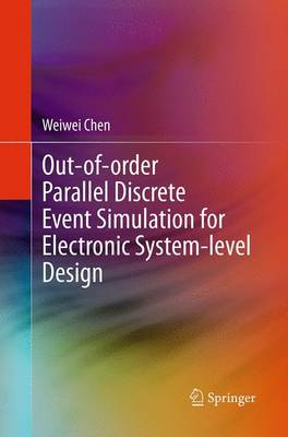 Out-of-order Parallel Discrete Event Simulation for Electronic System-level Design (Paperback)