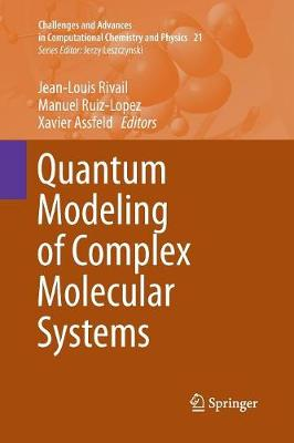Quantum Modeling of Complex Molecular Systems - Challenges and Advances in Computational Chemistry and Physics 21 (Paperback)