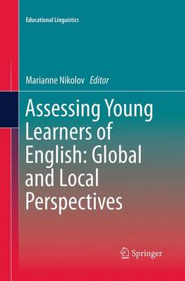 Assessing Young Learners of English: Global and Local Perspectives - Educational Linguistics 25 (Paperback)
