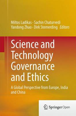 Science and Technology Governance and Ethics: A Global Perspective from Europe, India and China (Paperback)