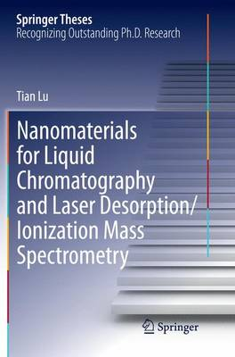 Nanomaterials for Liquid Chromatography and Laser Desorption/Ionization Mass Spectrometry - Springer Theses (Paperback)