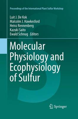 Molecular Physiology and Ecophysiology of Sulfur - Proceedings of the International Plant Sulfur Workshop (Paperback)
