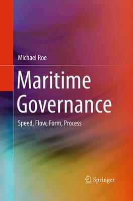 Maritime Governance: Speed, Flow, Form Process (Paperback)