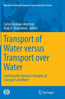 Transport of Water versus Transport over Water: Exploring the Dynamic Interplay of Transport and Water - Operations Research/Computer Science Interfaces Series 58 (Paperback)