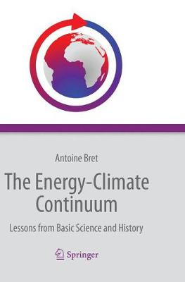The Energy-Climate Continuum: Lessons from Basic Science and History (Paperback)