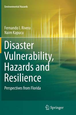 Disaster Vulnerability, Hazards and Resilience: Perspectives from Florida - Environmental Hazards (Paperback)