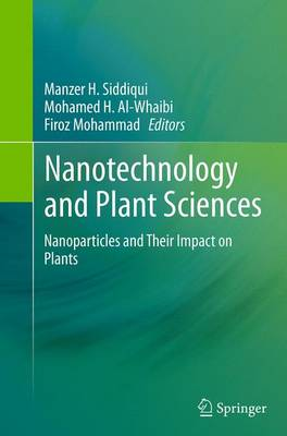 Nanotechnology and Plant Sciences: Nanoparticles and Their Impact on Plants (Paperback)