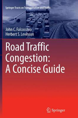 Road Traffic Congestion: A Concise Guide - Springer Tracts on Transportation and Traffic 7 (Paperback)
