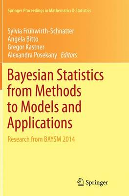 Bayesian Statistics from Methods to Models and Applications: Research from BAYSM 2014 - Springer Proceedings in Mathematics & Statistics 126 (Paperback)