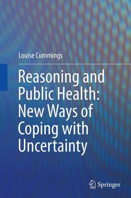 Reasoning and Public Health: New Ways of Coping with Uncertainty (Paperback)