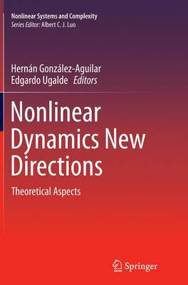 Nonlinear Dynamics New Directions: Theoretical Aspects - Nonlinear Systems and Complexity 11 (Paperback)