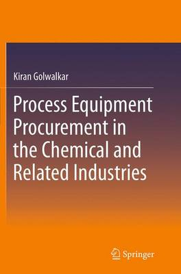 Process Equipment Procurement in the Chemical and Related Industries (Paperback)