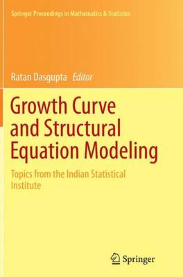 Growth Curve and Structural Equation Modeling: Topics from the Indian Statistical Institute - Springer Proceedings in Mathematics & Statistics 132 (Paperback)