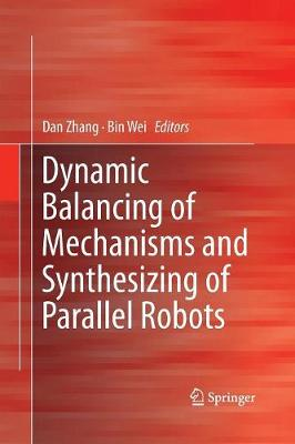 Dynamic Balancing of Mechanisms and Synthesizing of Parallel Robots (Paperback)