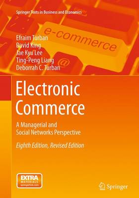 Electronic Commerce: A Managerial and Social Networks Perspective - Springer Texts in Business and Economics (Paperback)