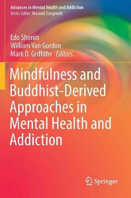Mindfulness and Buddhist-Derived Approaches in Mental Health and Addiction - Advances in Mental Health and Addiction (Paperback)