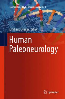 Human Paleoneurology - Springer Series in Bio-/Neuroinformatics 3 (Paperback)
