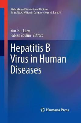 Hepatitis B Virus in Human Diseases - Molecular and Translational Medicine (Paperback)