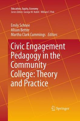 Civic Engagement Pedagogy in the Community College: Theory and Practice - Education, Equity, Economy 3 (Paperback)