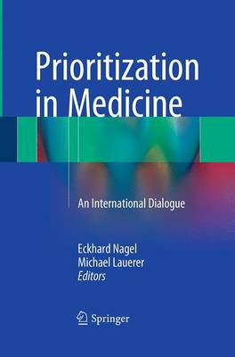 Prioritization in Medicine: An International Dialogue (Paperback)