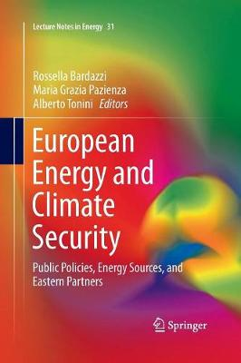 European Energy and Climate Security: Public Policies, Energy Sources, and Eastern Partners - Lecture Notes in Energy 31 (Paperback)
