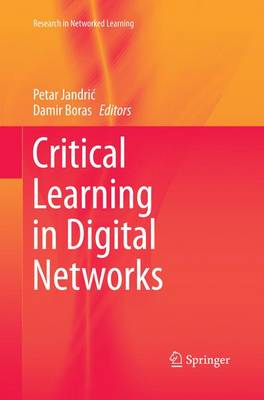 Critical Learning in Digital Networks - Research in Networked Learning (Paperback)