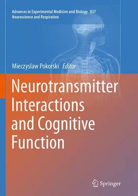 Neurotransmitter Interactions and Cognitive Function - Neuroscience and Respiration 837 (Paperback)