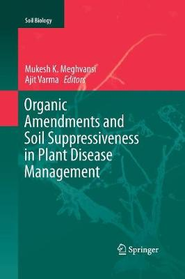 Organic Amendments and Soil Suppressiveness in Plant Disease Management - Soil Biology 46 (Paperback)