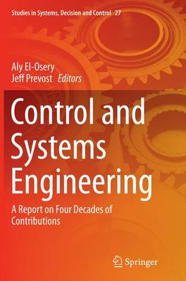 Control and Systems Engineering: A Report on Four Decades of Contributions - Studies in Systems, Decision and Control 27 (Paperback)