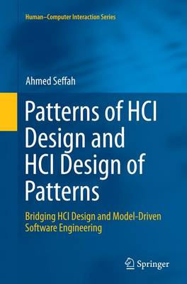 Patterns of HCI Design and HCI Design of Patterns: Bridging HCI Design and Model-Driven Software Engineering - Human-Computer Interaction Series (Paperback)