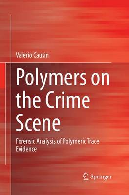 Polymers on the Crime Scene: Forensic Analysis of Polymeric Trace Evidence (Paperback)