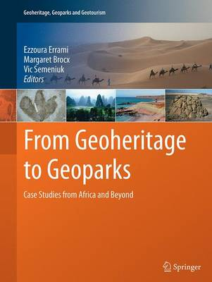 From Geoheritage to Geoparks: Case Studies from Africa and Beyond - Geoheritage, Geoparks and Geotourism (Paperback)