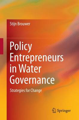 Policy Entrepreneurs in Water Governance: Strategies for Change (Paperback)