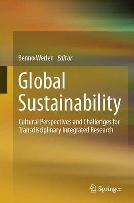 Global Sustainability, Cultural Perspectives and Challenges for Transdisciplinary Integrated Research (Paperback)
