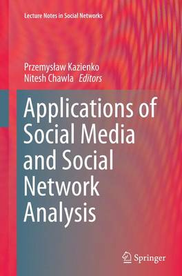 Applications of Social Media and Social Network Analysis - Lecture Notes in Social Networks (Paperback)