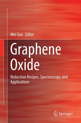 Graphene Oxide: Reduction Recipes, Spectroscopy, and Applications (Paperback)