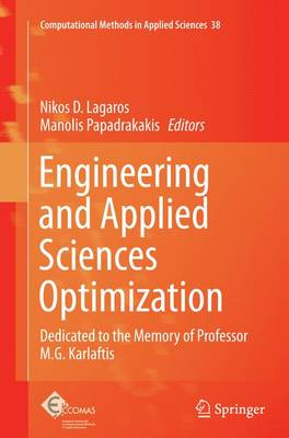 Engineering and Applied Sciences Optimization: Dedicated to the Memory of Professor M.G. Karlaftis - Computational Methods in Applied Sciences 38 (Paperback)