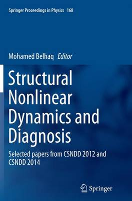 Structural Nonlinear Dynamics and Diagnosis: Selected papers from CSNDD 2012 and CSNDD 2014 - Springer Proceedings in Physics 168 (Paperback)