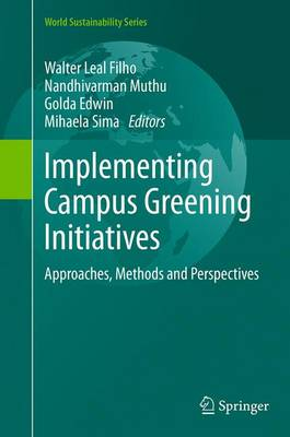 Implementing Campus Greening Initiatives: Approaches, Methods and Perspectives - World Sustainability Series (Paperback)
