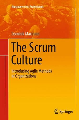 The Scrum Culture: Introducing Agile Methods in Organizations - Management for Professionals (Paperback)