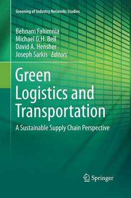 Green Logistics and Transportation: A Sustainable Supply Chain Perspective - Greening of Industry Networks Studies 4 (Paperback)