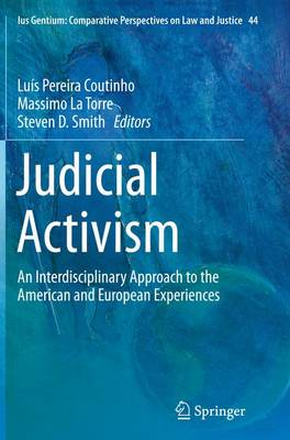 Judicial Activism: An Interdisciplinary Approach to the American and European Experiences - Ius Gentium: Comparative Perspectives on Law and Justice 44 (Paperback)