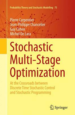 Stochastic Multi-Stage Optimization: At the Crossroads between Discrete Time Stochastic Control and Stochastic Programming - Probability Theory and Stochastic Modelling 75 (Paperback)