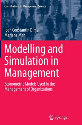Modelling and Simulation in Management: Econometric Models Used in the Management of Organizations - Contributions to Management Science (Paperback)