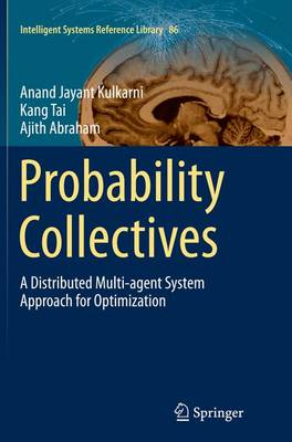 Probability Collectives: A Distributed Multi-agent System Approach for Optimization - Intelligent Systems Reference Library 86 (Paperback)