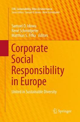 Corporate Social Responsibility in Europe: United in Sustainable Diversity - CSR, Sustainability, Ethics & Governance (Paperback)